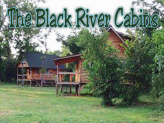 Black River Cabins - Missouri Vacations